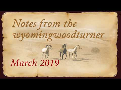 March 2019~ Notes from the WyomingWoodturner   Sam Angelo